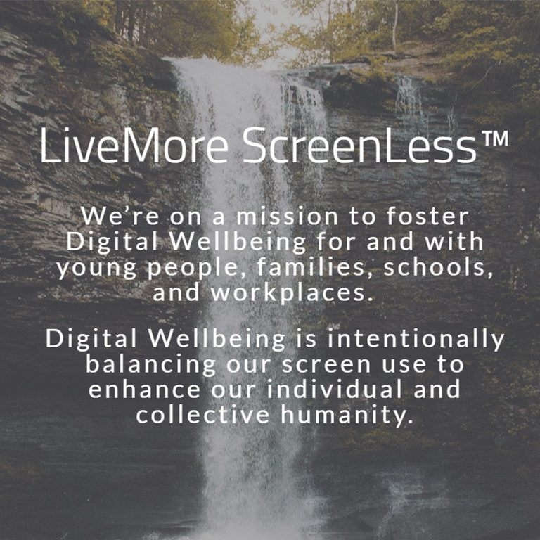 LiveMore ScreenLess mission