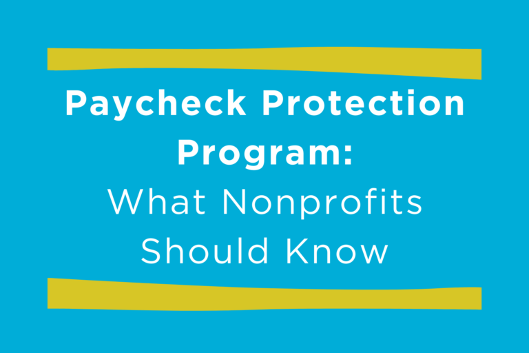 "White text on blue background, ""Paycheck Protection Program: What Nonprofits Should Know"""
